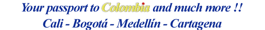 Your Passport to Colombia and Much More - Cali, Bogotá, Medellín and Cartagena