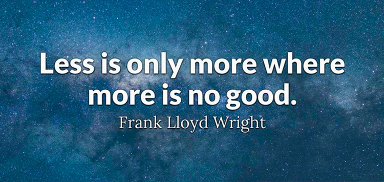 less is only more if more isn't good enough
